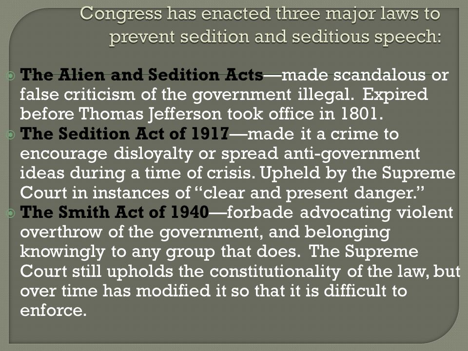 Congress has enacted three major laws to prevent sedition and seditious speech: