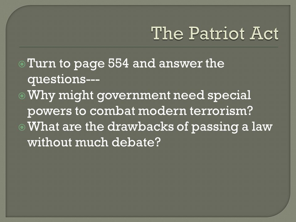 The Patriot Act Turn to page 554 and answer the questions---