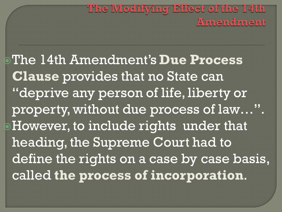 The Modifying Effect of the 14th Amendment
