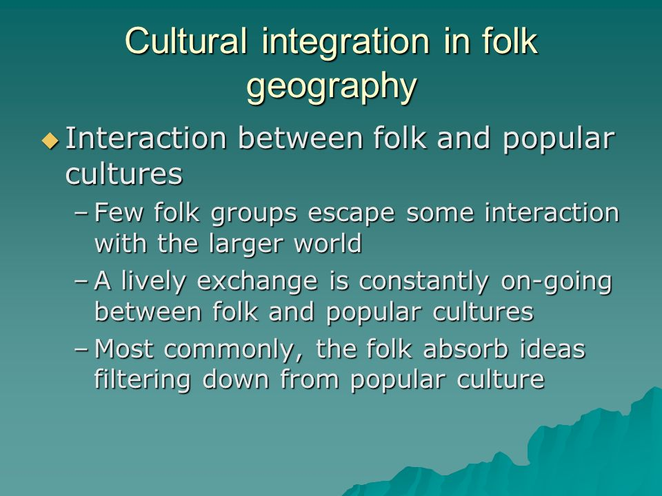 Cultural integration in folk geography