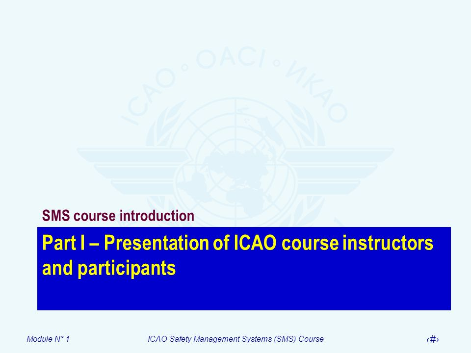 Part I – Presentation of ICAO course instructors and participants