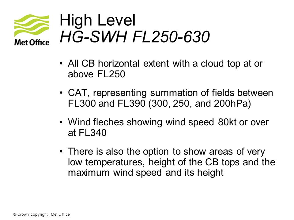 High Level HG-SWH FL250-630 All CB horizontal extent with a cloud top at or above FL250.