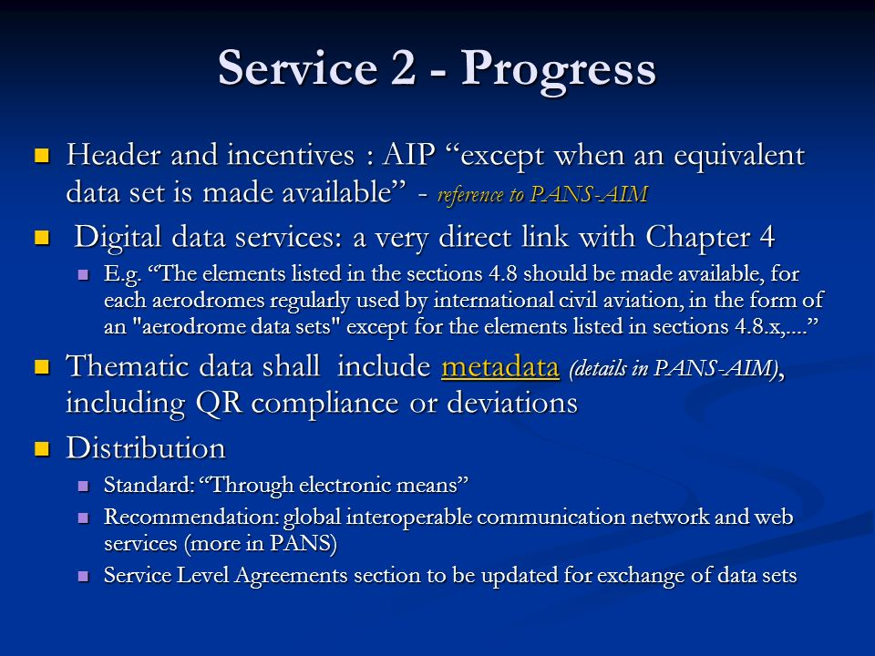 Service 2 - Progress Header and incentives : AIP except when an equivalent data set is made available - reference to PANS-AIM.