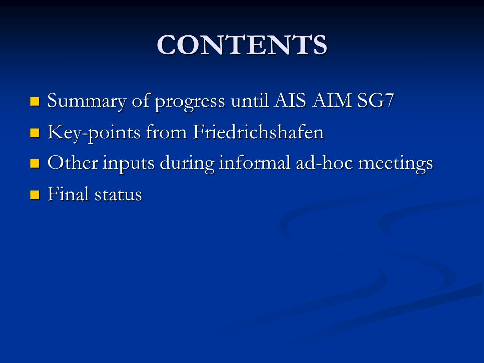 CONTENTS Summary of progress until AIS AIM SG7