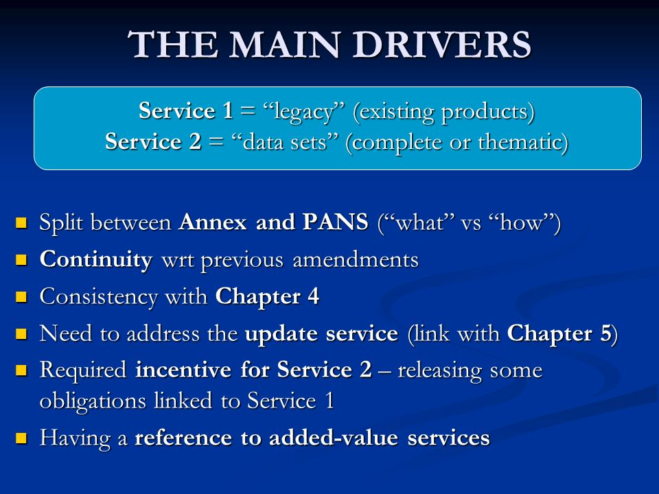 THE MAIN DRIVERS Service 1 = legacy (existing products)
