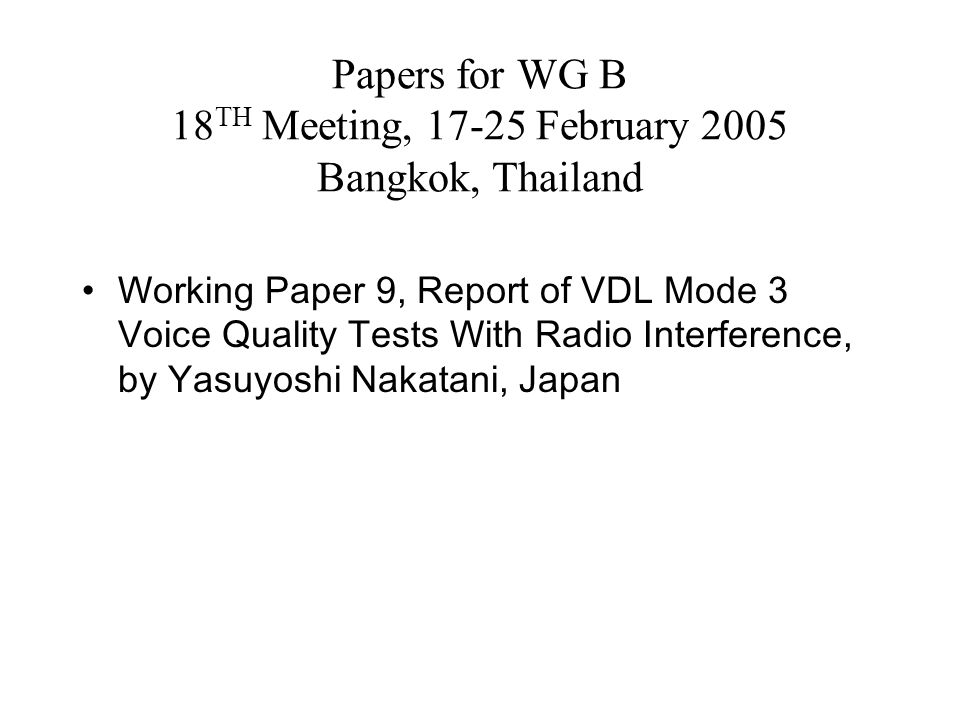 Papers for WG B 18TH Meeting, 17-25 February 2005 Bangkok, Thailand