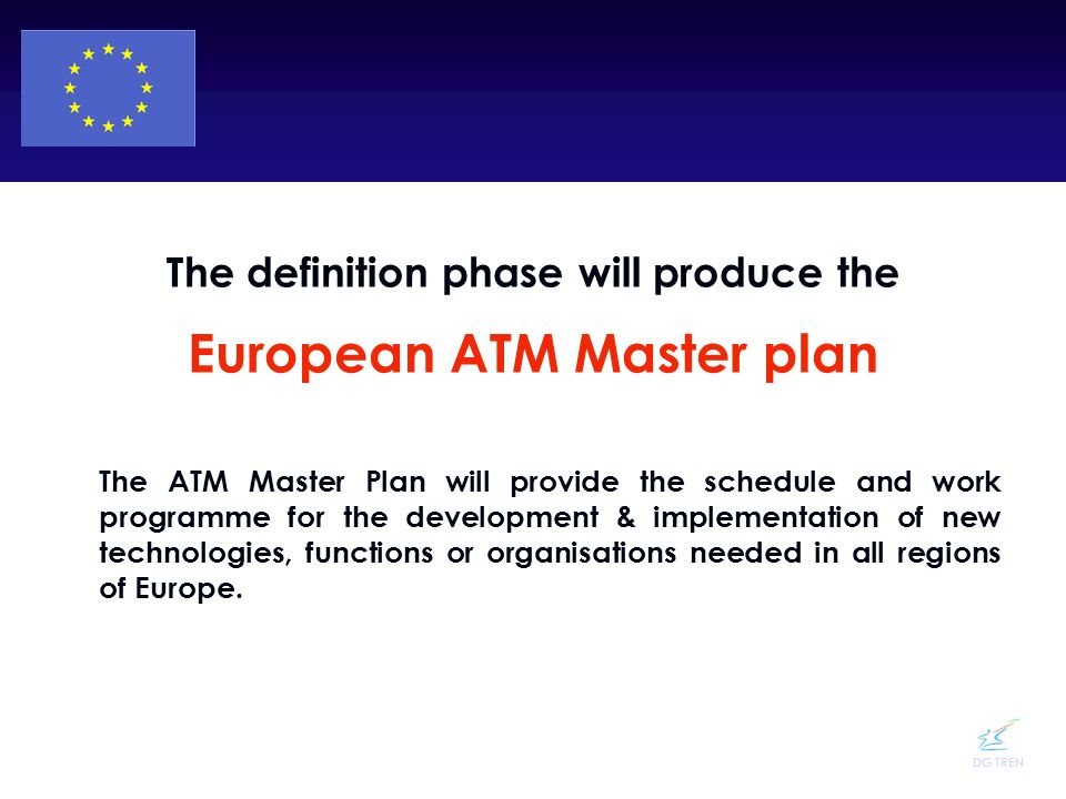 The definition phase will produce the European ATM Master plan