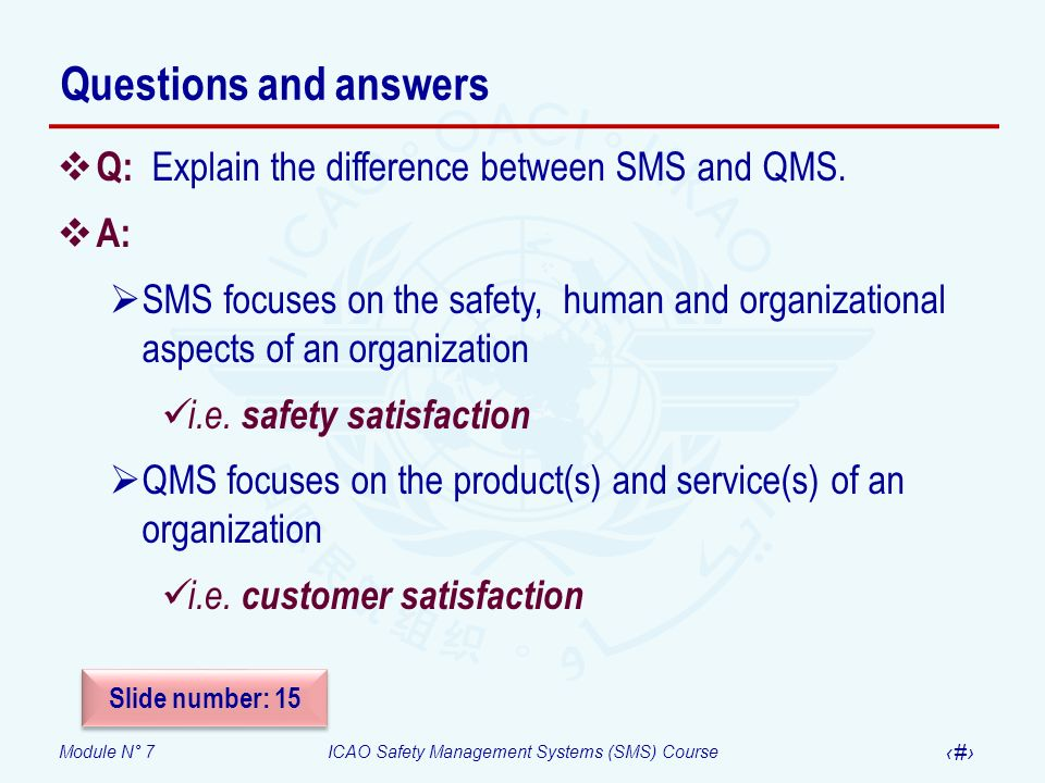 Questions and answers Q: Explain the difference between SMS and QMS.