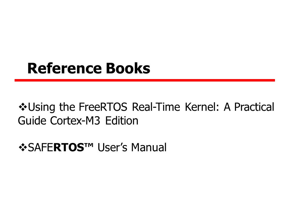 Using the FreeRTOS Real Time Kernel - A Practical Guide - Cortex-M3 Edition
