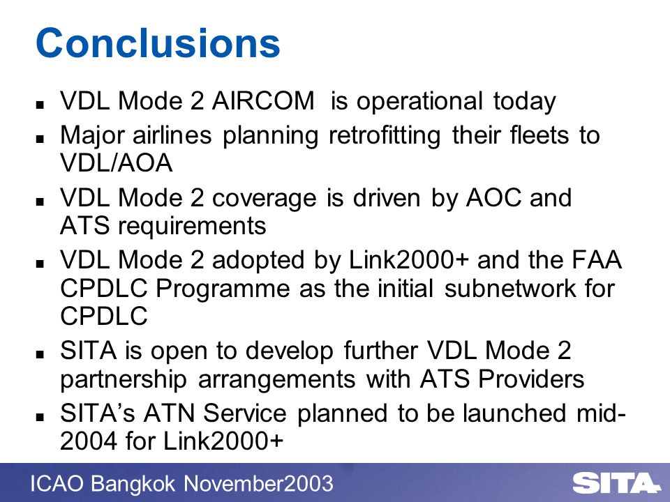 Conclusions VDL Mode 2 AIRCOM is operational today