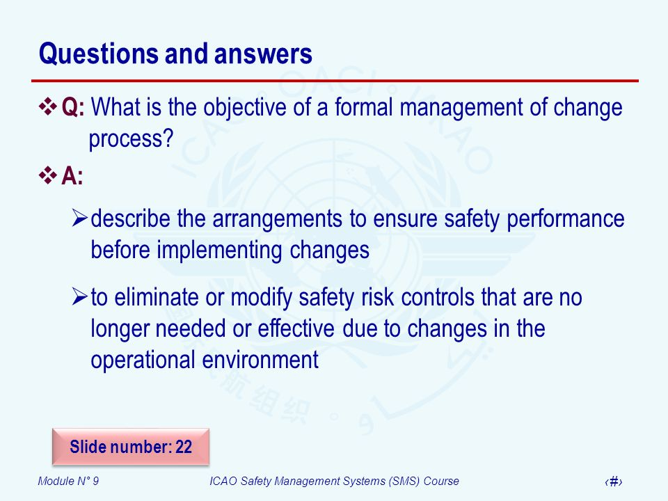 Questions and answers Q: What is the objective of a formal management of change process A: