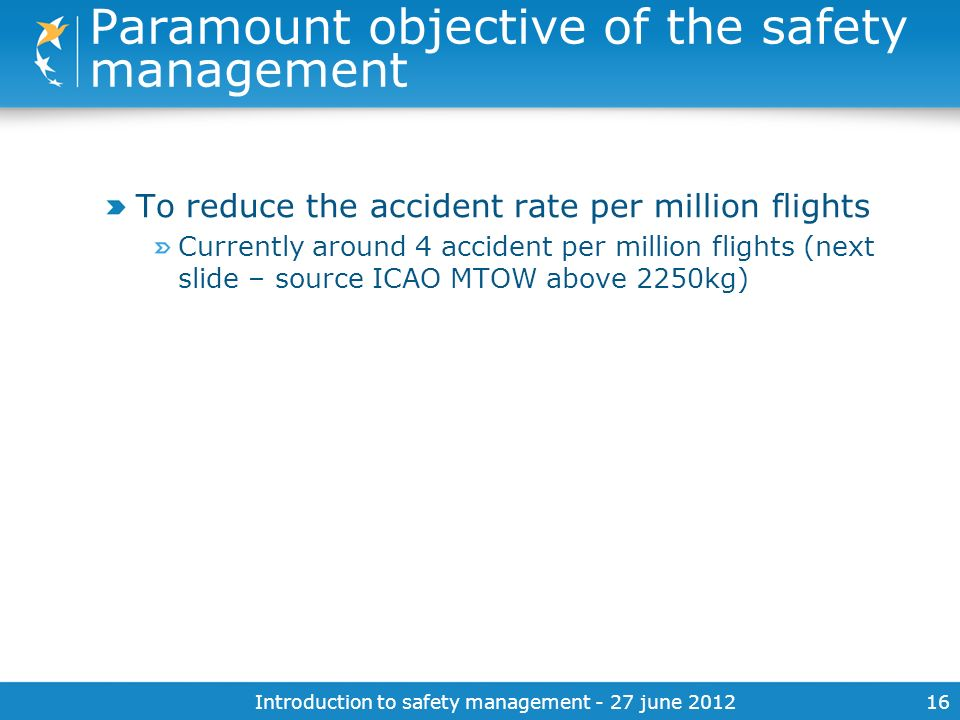 Paramount objective of the safety management
