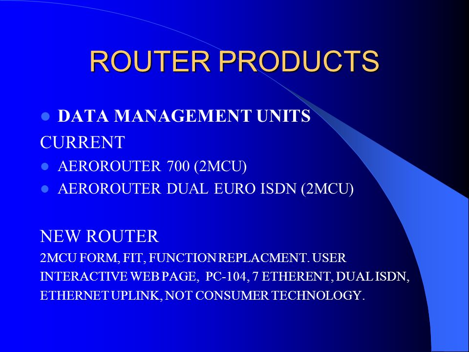 ROUTER PRODUCTS DATA MANAGEMENT UNITS CURRENT NEW ROUTER