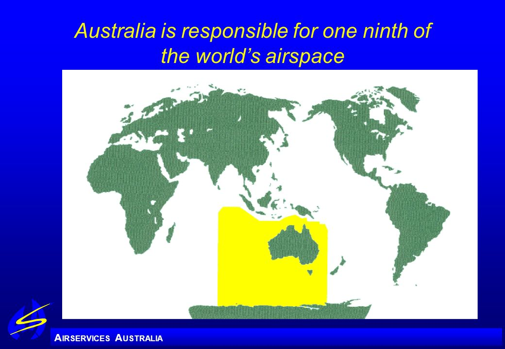 Australia is responsible for one ninth of the world's airspace