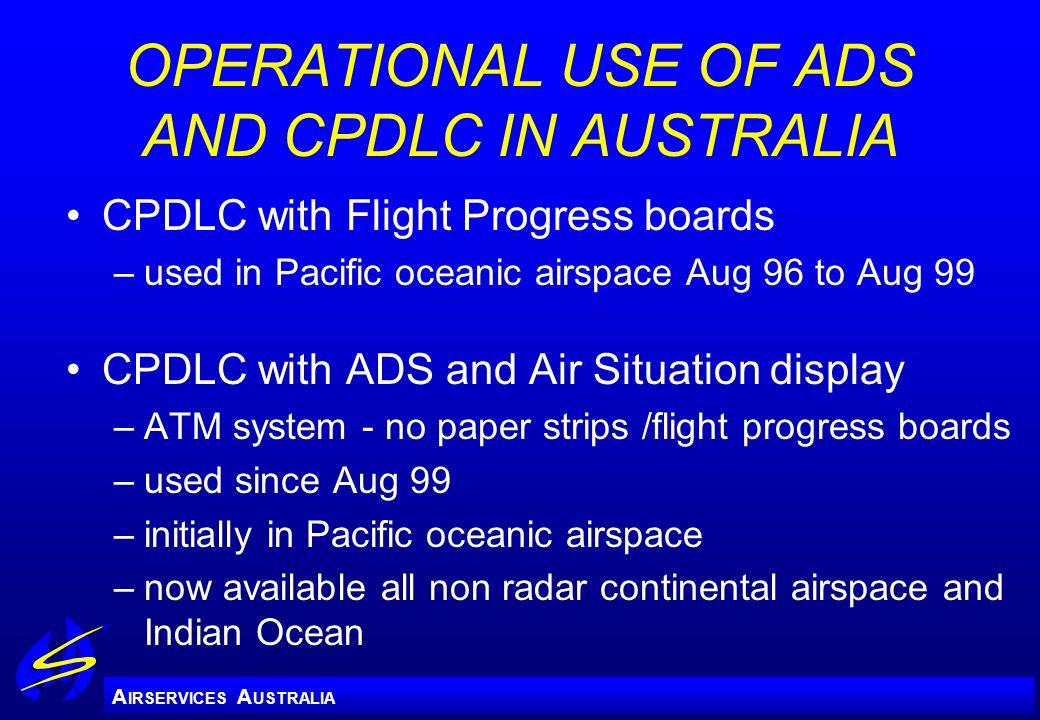OPERATIONAL USE OF ADS AND CPDLC IN AUSTRALIA