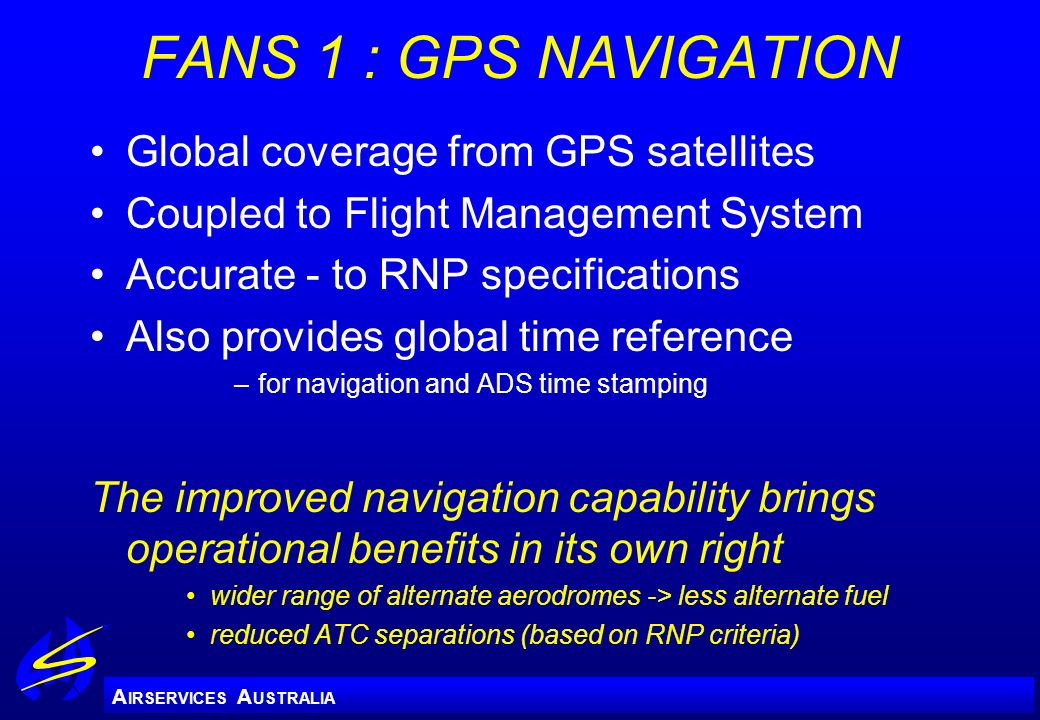 FANS 1 : GPS NAVIGATION Global coverage from GPS satellites