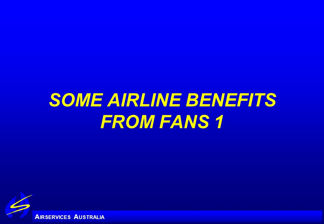 SOME AIRLINE BENEFITS FROM FANS 1