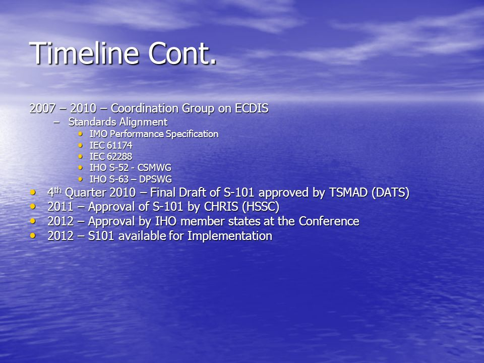 Timeline Cont. 2007 – 2010 – Coordination Group on ECDIS
