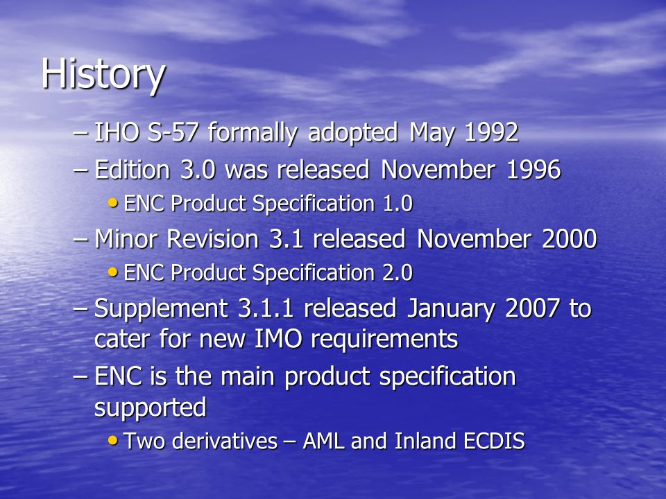 History IHO S-57 formally adopted May 1992