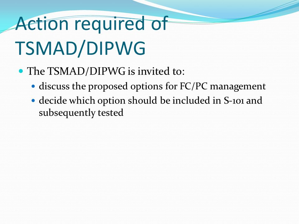 Action required of TSMAD/DIPWG