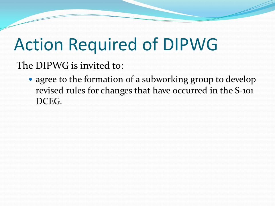Action Required of DIPWG