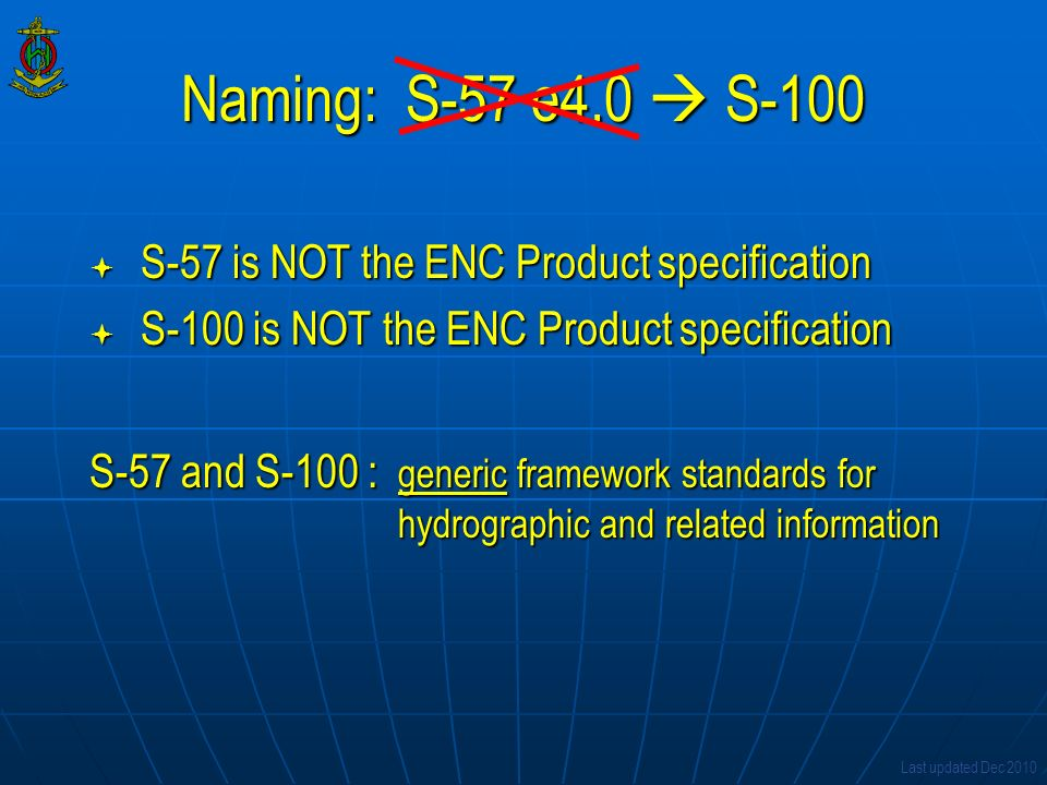 Naming: S-57 e4.0  S-100 S-57 is NOT the ENC Product specification