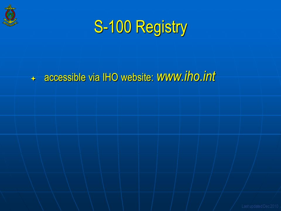S-100 Registry accessible via IHO website: www.iho.int