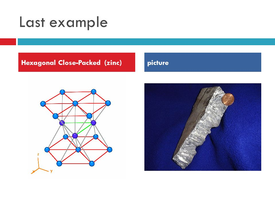 Last example Hexagonal Close-Packed (zinc) picture