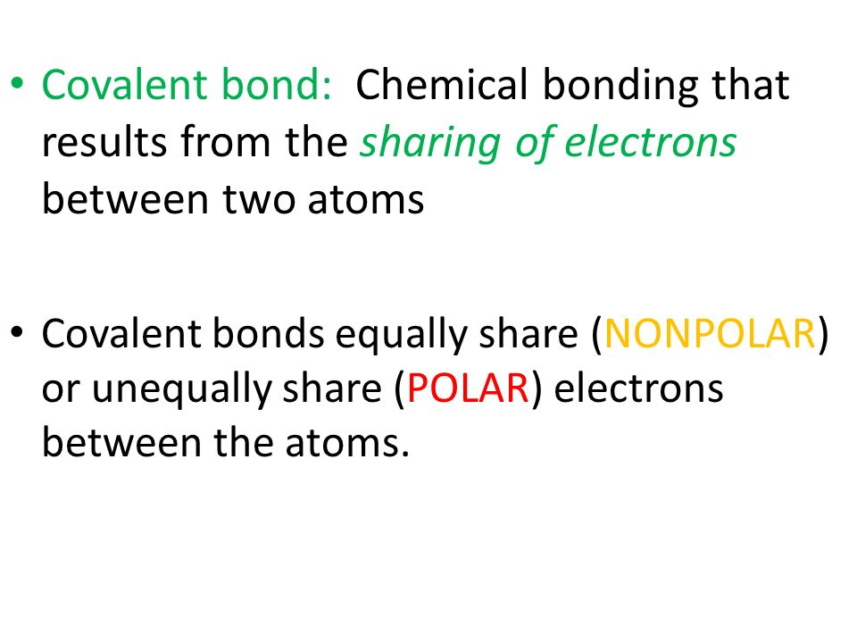 Covalent bond: Chemical bonding that results from the sharing of electrons between two atoms
