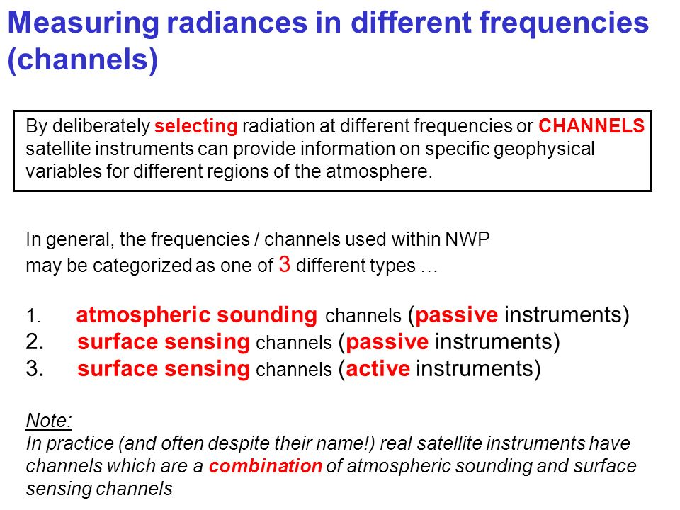 Measuring radiances in different frequencies (channels)