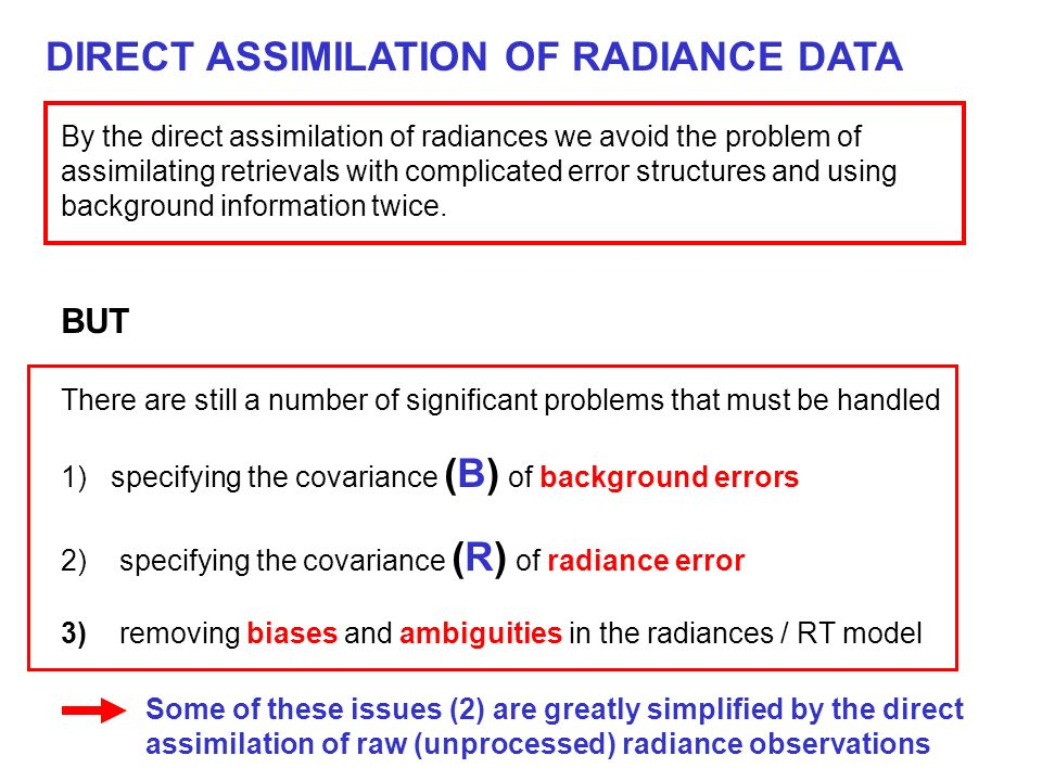 DIRECT ASSIMILATION OF RADIANCE DATA