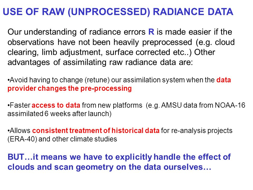 USE OF RAW (UNPROCESSED) RADIANCE DATA