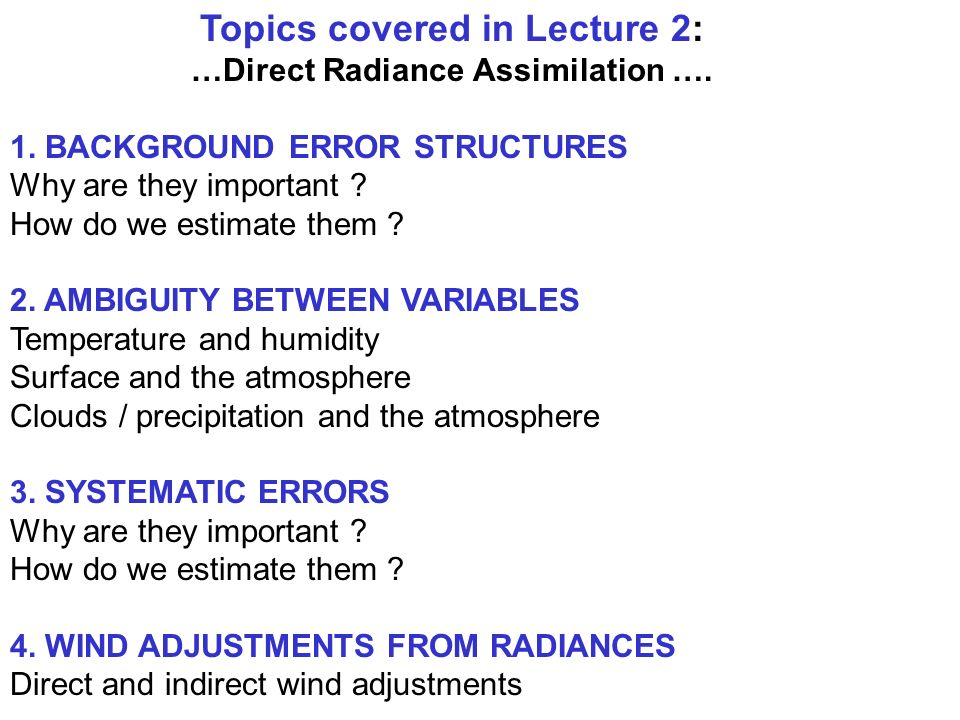 Topics covered in Lecture 2: …Direct Radiance Assimilation ….