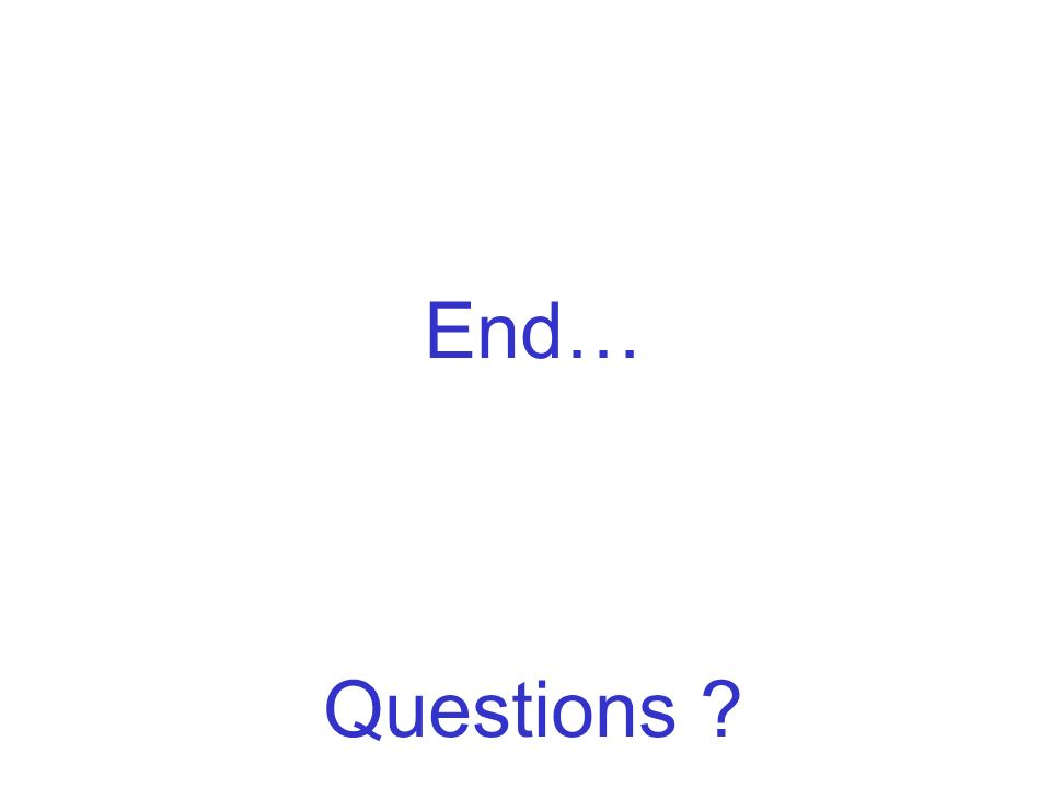 End… Questions