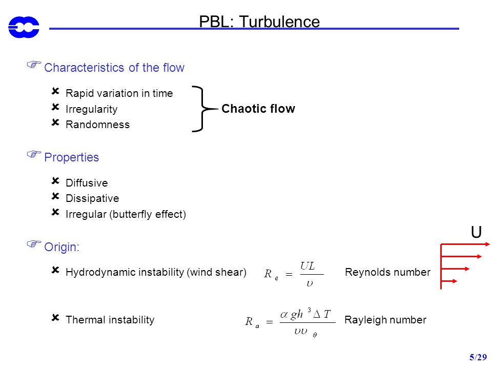 PBL: Turbulence U Characteristics of the flow Chaotic flow Properties