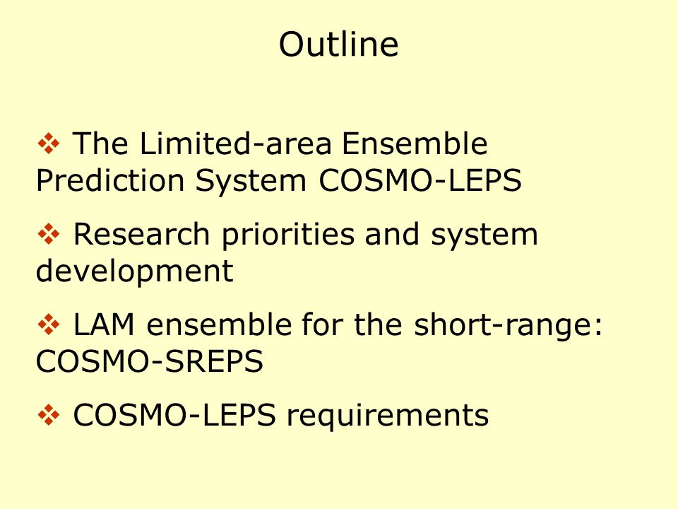 Outline The Limited-area Ensemble Prediction System COSMO-LEPS