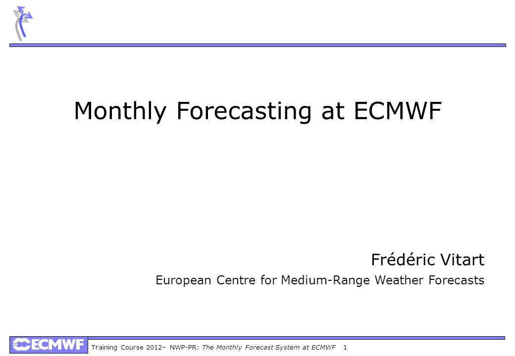 Monthly Forecasting at ECMWF