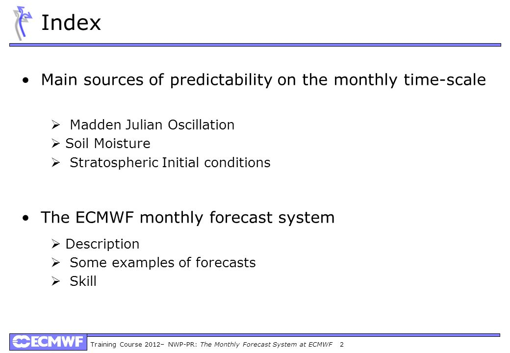 Index Main sources of predictability on the monthly time-scale