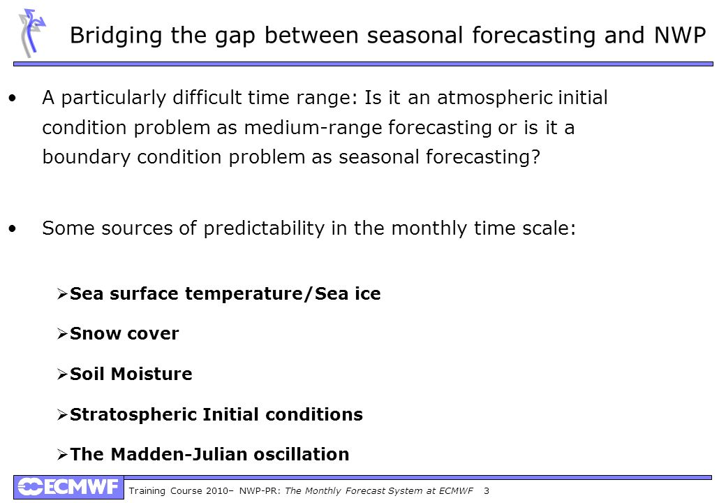Bridging the gap between seasonal forecasting and NWP