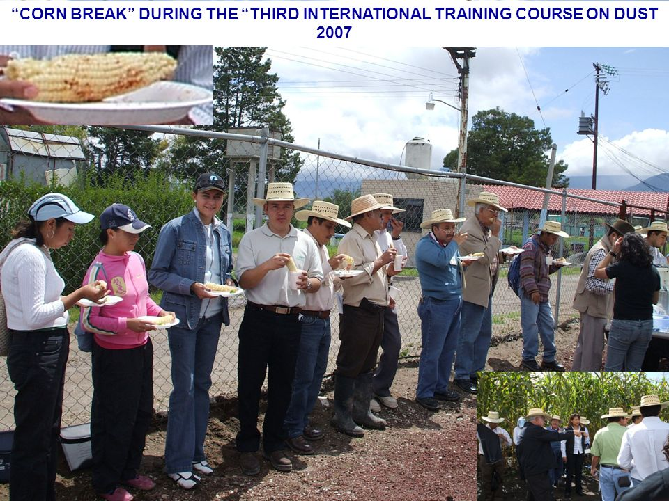 CORN BREAK DURING THE THIRD INTERNATIONAL TRAINING COURSE ON DUST 2007