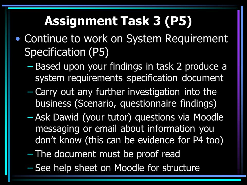 Assignment Task 3 (P5) Continue to work on System Requirement Specification (P5)