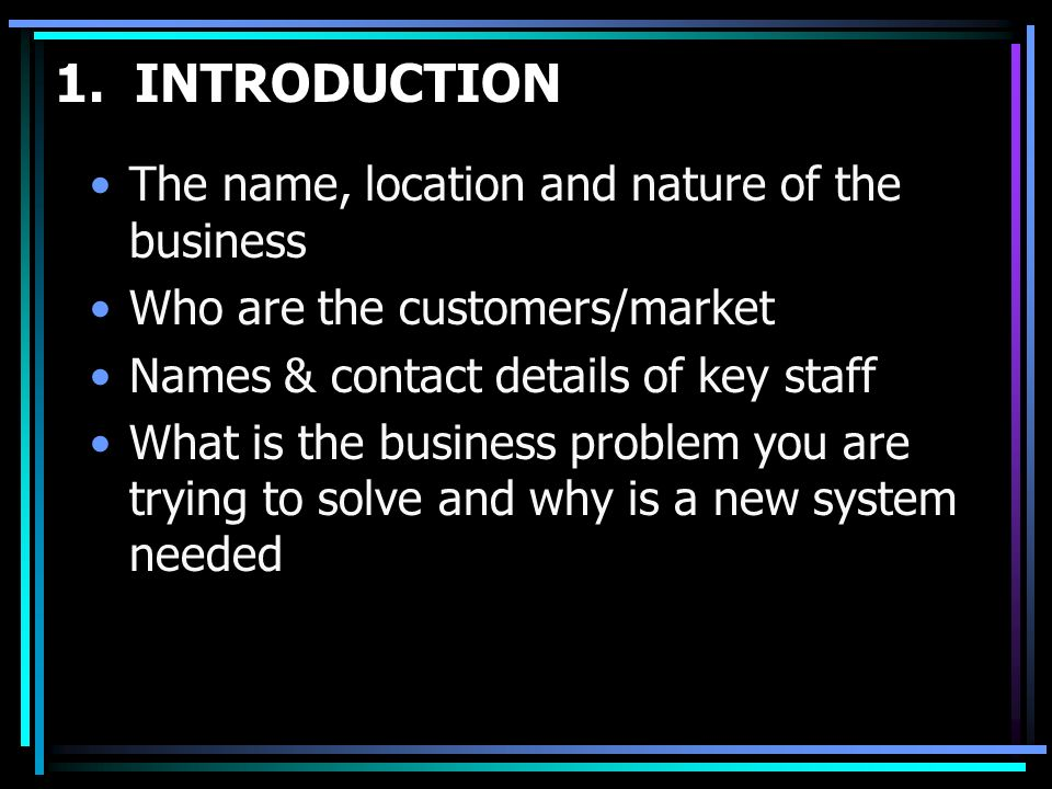 1. INTRODUCTION The name, location and nature of the business