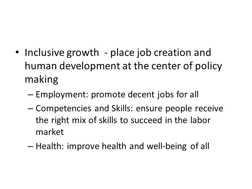 Inclusive growth - place job creation and human development at the center of policy making