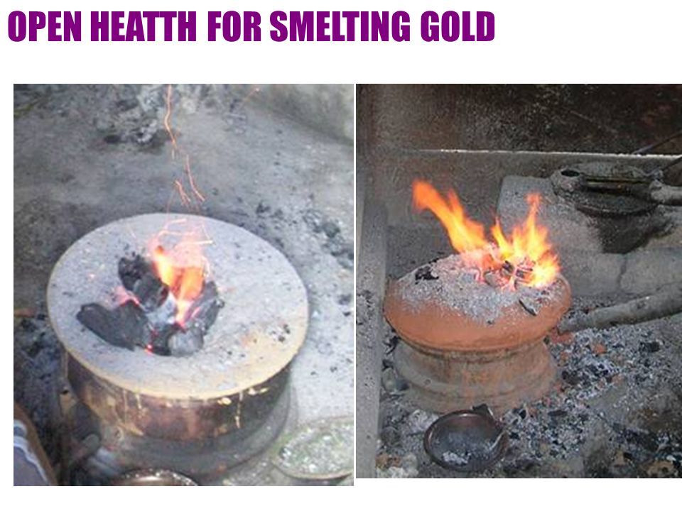 OPEN HEATTH FOR SMELTING GOLD