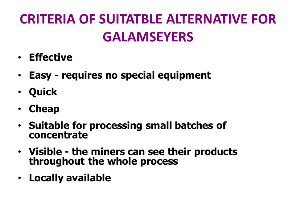 CRITERIA OF SUITATBLE ALTERNATIVE FOR GALAMSEYERS