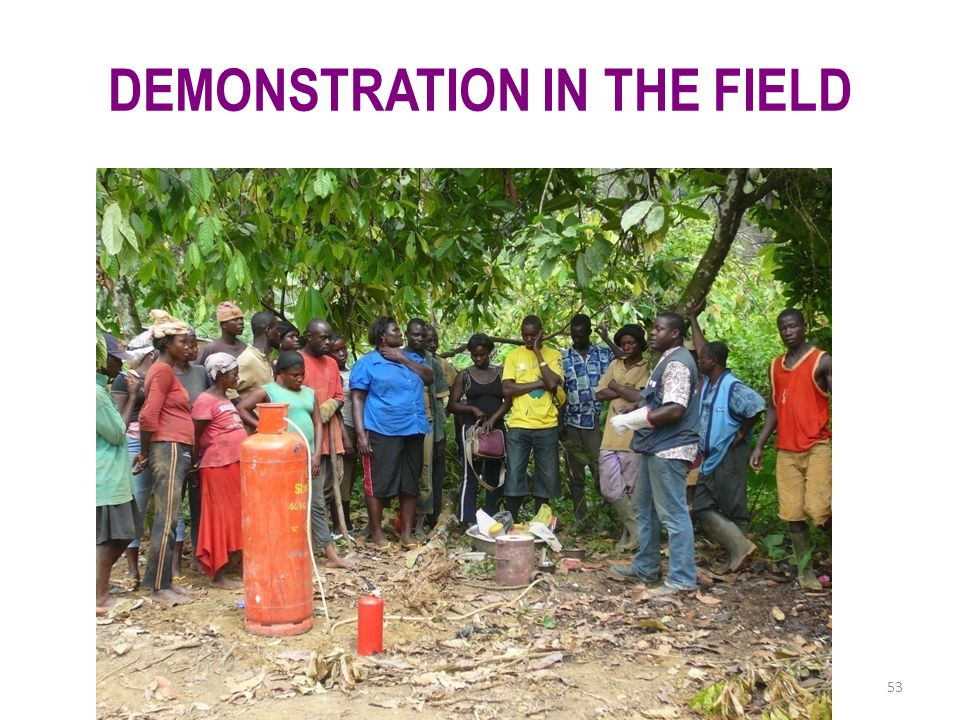 DEMONSTRATION IN THE FIELD