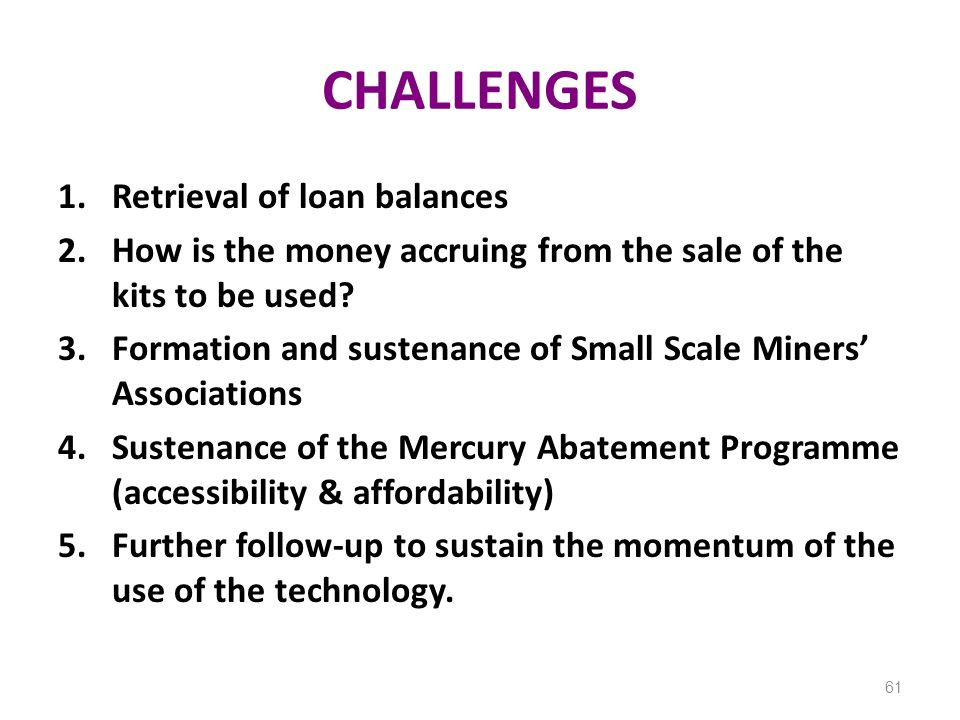 CHALLENGES Retrieval of loan balances