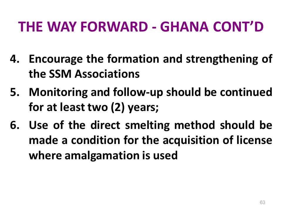 THE WAY FORWARD - GHANA CONT'D