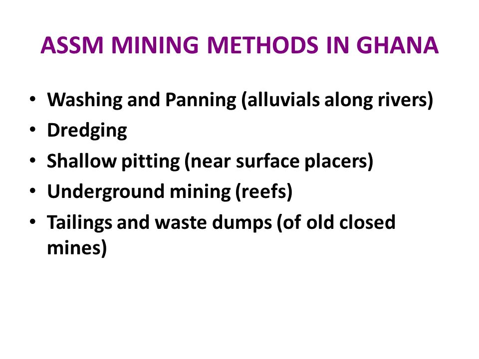 ASSM MINING METHODS IN GHANA