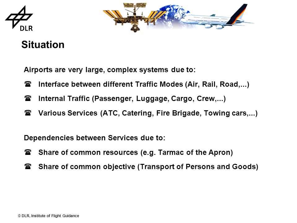 Situation Airports are very large, complex systems due to: